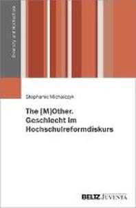 The [M]OTHER. Geschlecht im Hochschulreformdiskurs