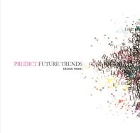미래의 트랜드를 예측하다. '디자인 트랜드' Predict future trend 'DESIGN TREND'