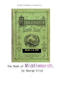 조지엘리엇의 미들마치. The Book of Middlemarch, by George Eliot