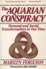 Aquarian Conspiracy : Personal and Social Transformation in the 1980s