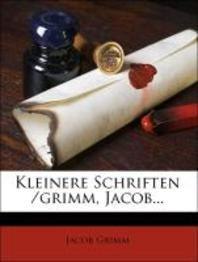 Kleinere Schriften /Grimm, Jacob...