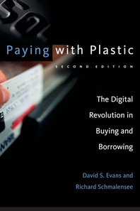 PAYING WITH PLASTIC : THE DIGITAL REVOLUTION IN BUYING AND BORROWING