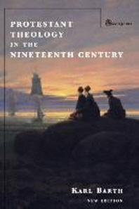 Protestant Theology in the Nineteenth Century (New Edition)