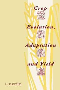 """""""Crop Evolution, Adaptation and Yield"""""""
