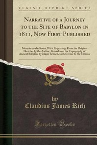 Narrative of a Journey to the Site of Babylon in 1811, Now First Published