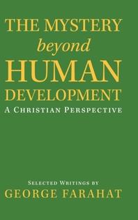 The Mystery Beyond Human Development