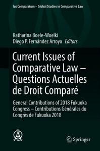 Current Issues of Comparative Law - Questions actuelles de droit compare