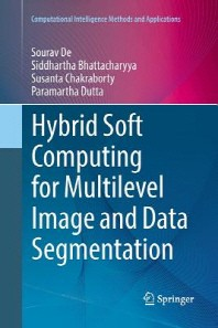 Hybrid Soft Computing for Multilevel Image and Data Segmentation