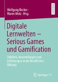 Digitale Lernwelten - Serious Games Und Gamification