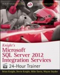 Knight's Microsoft SQL Server 2012 Integration Services 24-Hour Trainer [With DVD]