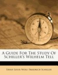 A Guide for the Study of Schiller's Wilhelm Tell