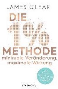 Die 1%-Methode - Minimale Veraenderung, maximale Wirkung