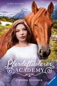 Pferdefluesterer-Academy, Band 9: Cyprians Rueckkehr