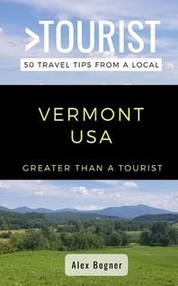 Greater Than a Tourist-Vermont USA