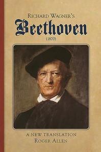 Richard Wagner's Beethoven (1870)