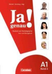 Ja genau! Europaeischer Referenzrahmen: A1 (Zweiter Teil). Kurs- und Arbeitsbuch
