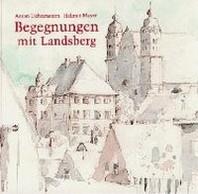 Begegnungen mit Landsberg am Lech