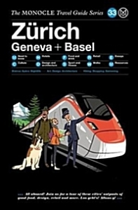 Zarich Geneva + Basel : The Monocle Travel Guide Series