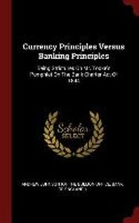 Currency Principles Versus Banking Principles