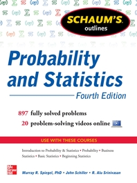 Schaum's Outline of Probability and Statistics, 4th Edition  760 Solved Problems + 20 Videos