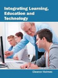 Integrating Learning, Education and Technology