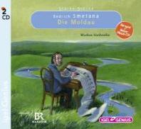 Starke Stuecke - Bedrich Smetana: Die Moldau