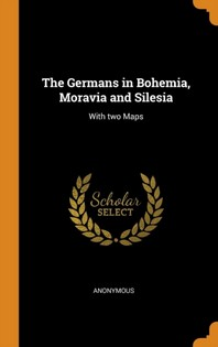 The Germans in Bohemia, Moravia and Silesia