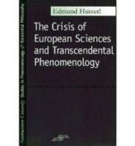 Crisis of European Sciences and Transcendental Phenomenology