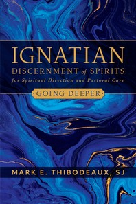Ignatian Discernment of Spirits for Spiritual Direction and Pastoral Care
