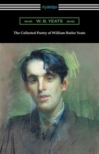 The Collected Poetry of William Butler Yeats