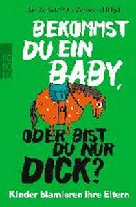 Bekommst du ein Baby, oder bist du nur dick?