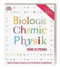 Biologie, Chemie, Physik fuer Eltern