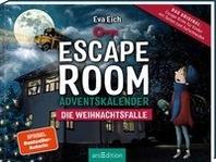 Escape Room. Die Weihnachts-Falle. Das Original: Der neue Escape-Room-Adventskalender von Eva Eich (fuer Kinder?)
