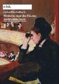 Griselda Pollock. Moderne und die Raeume der Weiblichkeit n.b.k. Diskurs Bd. 15