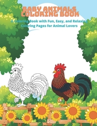 Baby Animals - Coloring Book - A Coloring Book with Fun, Easy, and Relaxing Coloring Pages for Animal Lovers