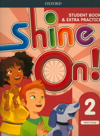 Shine On!. 2 (Student Book&Extra Practice)
