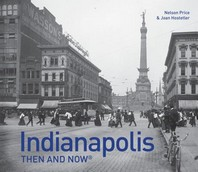 Indianapolis Then and Now(r)
