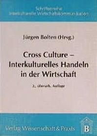 Cross Culture - Interkulturelles Handeln in der Wirtschaft