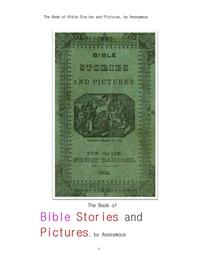 신구약의 성경의 이야기와 그림들.The Book of Bible Stories and Pictures, by Anonymous