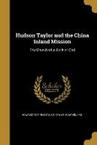 Hudson Taylor and the China Inland Mission