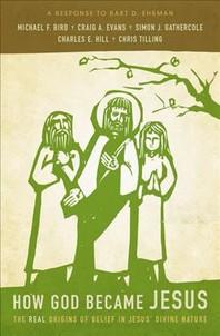 How God Became Jesus