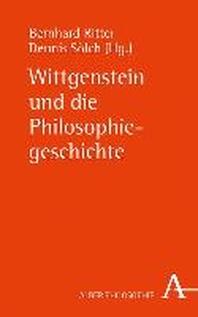 Wittgenstein Und Die Philosophiegeschichte