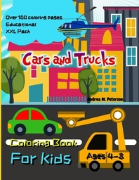 Cars and Trucks Coloring Book for Kids Ages 4-8