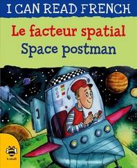 Le Facteur Spatial / Space Postman