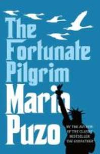 The Fortunate Pilgrim. Mario Puzo