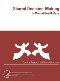 Shared Decision-Making in Mental Health Care (Practice, Research, and Future Directions)