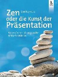 Zen oder die Kunst der Praesentation