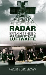 Radar Britain's Shield and the Defeat of the Luftwaffe