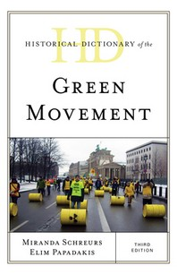 Historical Dictionary of the Green Movement, Third Edition