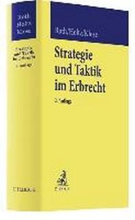 Strategie und Taktik im Erbrecht